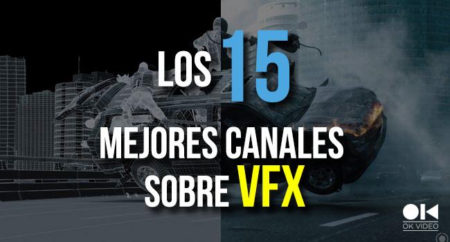 Los 15 mejores canales VFX